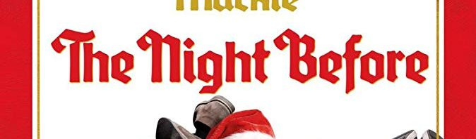 The Night Before – 30th December